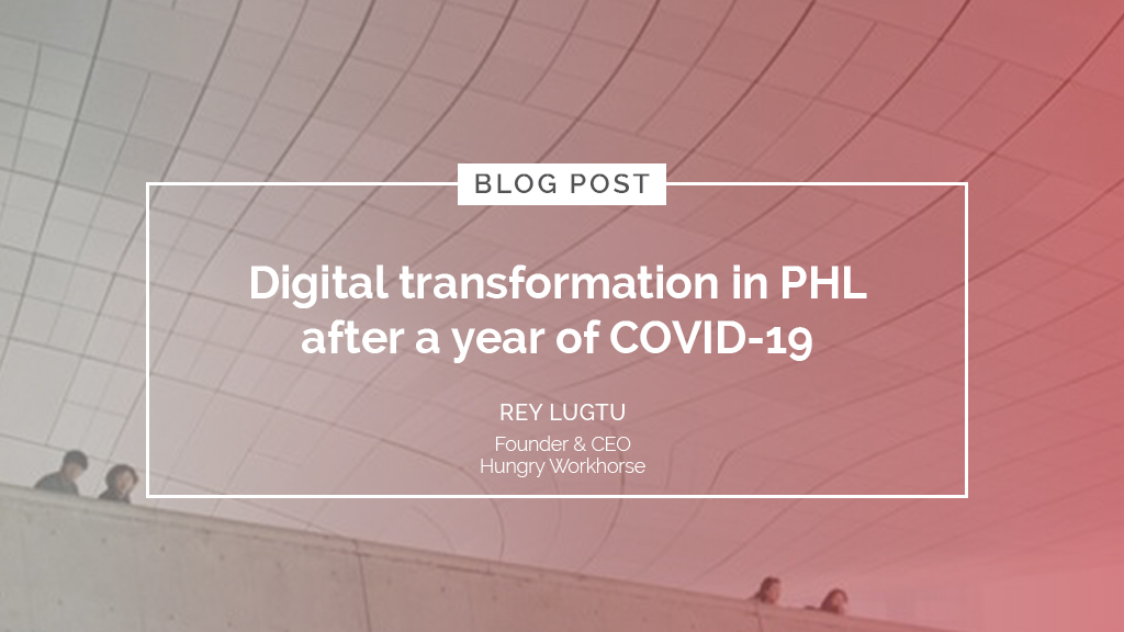 Digital transformation in PHL after a year of COVID-19